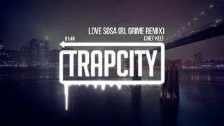 Video Chief Keef - Love Sosa (RL Grime Remix) MP3, 3GP, MP4, WEBM, AVI, FLV Agustus 2018