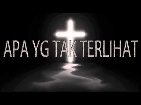 Lagu Rohani Kristen - APA YG TAK TERLIHAT