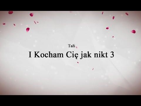 Tekst piosenki Tałi - I kocham Cię jak nikt 3 po polsku