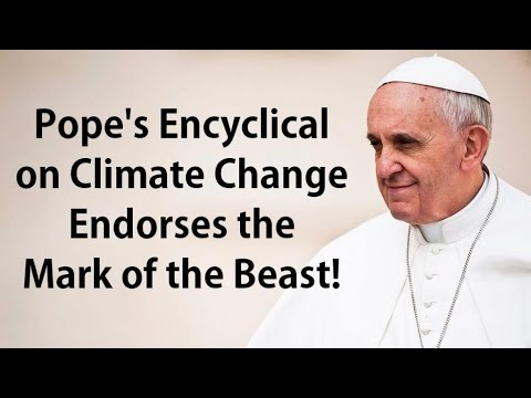 Prophecies of the End Time Pt. 5 - Mark of the Beast (Pope's Encyclical)