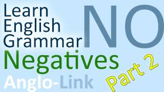 Negatives, Forming Negatives, Learn English Grammar (Part 2)