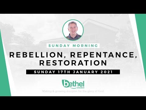 17th January Morning -  Rebellion, repentance, restoration