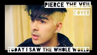 Video Pierce the Veil | Today I Saw The Whole World | Cover MP3, 3GP, MP4, WEBM, AVI, FLV Mei 2018