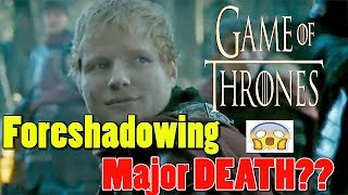 Singer, songwriter Ed Sheeran made a cameo on Game Of Thrones season 7 BUT, does his song Foreshadow the death of major ...