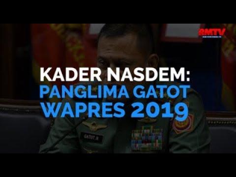 Kader Nasdem: Panglima Gatot Wapres 2019