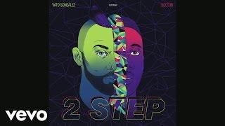 Vato Gonzalez vídeo clipe 2 Step (feat. Doctor)