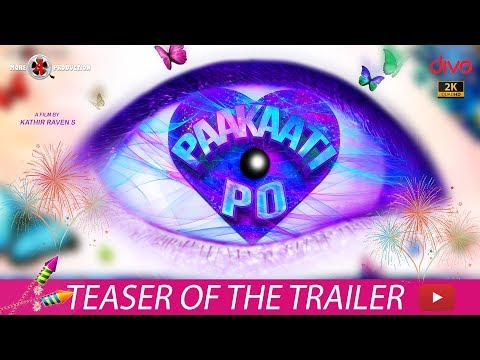 Paakaati Po Tamil movie Official Teaser / Trailer