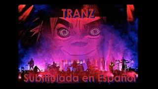 Gorillaz - Tranz Subtitulada en Español