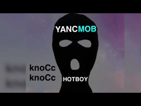YANCMOB (HotBoy) - Knocc Knocc Knocc (Official Audio)
