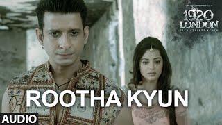 Rootha Kyun Full Audio Song 1920 LONDON Sharman Joshi Meera Chopra
