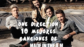 Top 10 - Made In The A M (One Direction)