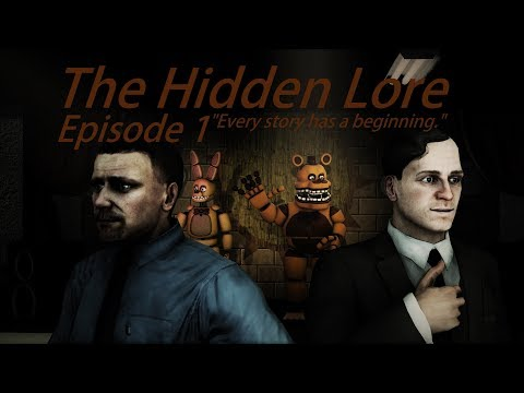 [SFM FNaF] Five Nights at Freddy's The Hidden Lore Episode 1