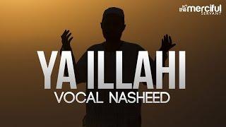 Ya Ilahi - Powerful Nasheed By Ishaq Ayubi