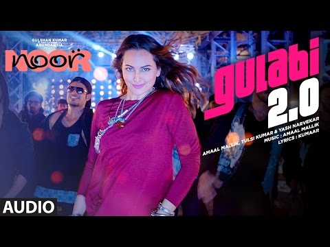 Gulabi 2.0 Full Audio Song | Noor | Sonakshi Sinha