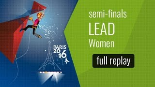 IFSC World Championships Paris 2016 - Lead - Semi-Finals - Women by International Federation of Sport Climbing