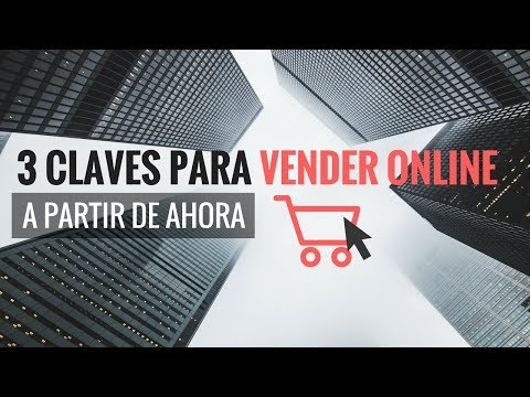 Cómo Vender Más Productos en Internet | Estrategias de Ecommerce Marketing para 2017