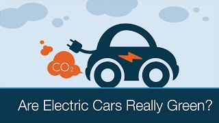 Video Are Electric Cars Really Green? MP3, 3GP, MP4, WEBM, AVI, FLV Januari 2019