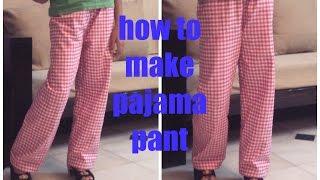 HOW TO MAKE PAJAMA PANTS