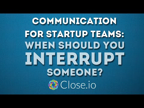 Communication For Startup Teams: When Should You Interrupt Someone?