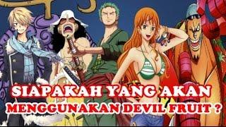 Download Video Inilah Karakter Kru Topi Jerami Yang Akan Menggunakan Devil Fruit Nanti - One Piece MP3 3GP MP4