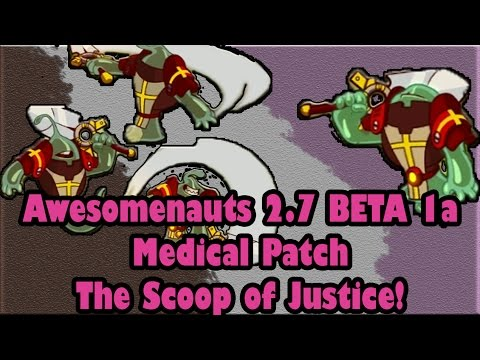 Awesomenauts 2.7 Beta 1a Scoop Medical Patch: BETA