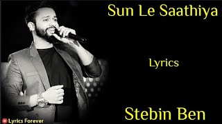 Video Sun Le Saathiya Song - Lyrics | Stebin Ben | Amjad Nadeem Aamir | Abhishek & Gima  Sun Le Saathiya download in MP3, 3GP, MP4, WEBM, AVI, FLV January 2017