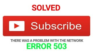 Download Lagu YOUTUBE SUBSCRIBE ERROR 503 || There was a problem