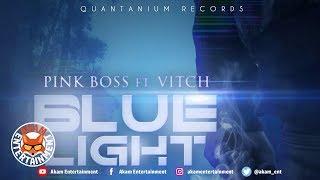 Pink Boss & Vitch - Blue Light - December 2018