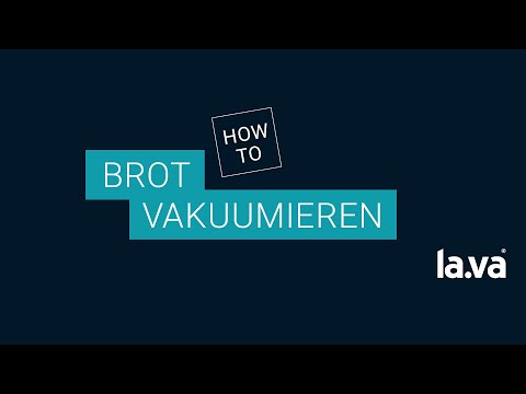 Brot vakuumieren & länger aufbewahren - Lava, das sanfte Vakuum