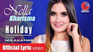 HOLIDAY - NELLA KHARISMA (OM. MALIKA) - Official Lyric Video