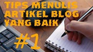 Tips Menulis Artikel Blog Yang Baik #1