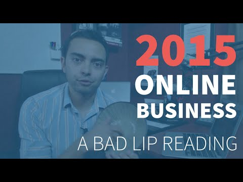 2015 Online Business – A Bad Lip Reading
