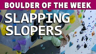 Boulder of the Week (No.7) - Sloper V6 by Verticalife