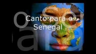 Canto para o Senegal Banda Reflexu's Sene sene senegal Sene sene senegal Diz povão senegal região Diz povão senegal...