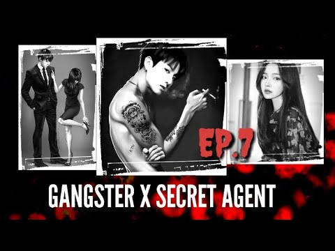 [JUNGKOOK FF] Gangster X Secret Agent [EP:7]