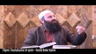 Flijimi i Hoxhallarëve të vjetër - Hoxhë Bekir Halimi