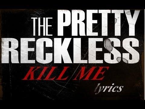 The Pretty Reckless - Kill me (lyrics)