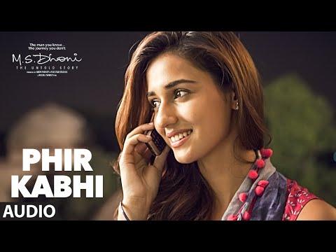 PHIR KABHI- Full Song | M.S. DHONI -THE UNTOLD STORY | Arijit Singh | Sushant Singh Disha Patani