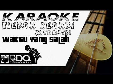 Fiersa Besari - Waktu Yang Salah (feat. Thantri) | KARAOKE VERSION | FULL HD