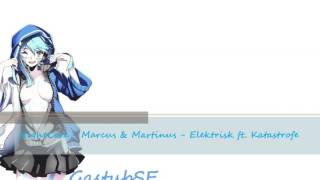 Video NightCore - Marcus & Martinus - Elektrisk ft  Katastrofe MP3, 3GP, MP4, WEBM, AVI, FLV Maret 2018