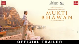 Mukti Bhawan - Official Trailer