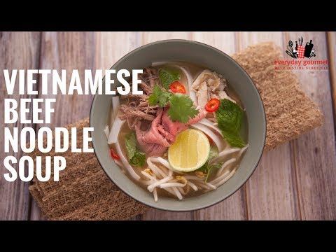 AYAM Vietnamese Beef Noodle Soup | Everyday Gourmet S6 E17