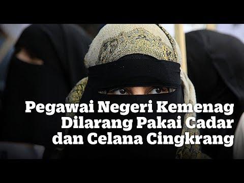 Pegawai Negeri Kemenag Dilarang Pakai Cadar dan Celana Cingkrang