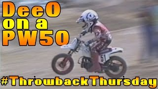 9. DeeO on a PW 50 | Throwback Thursday