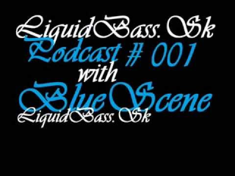 LiquidBass Sk Podcast #001 with BlueScene
