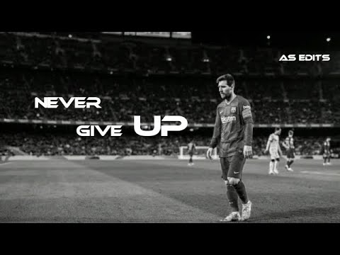 Leo Messi - Never Give UP ( Motivational Video ) - HD
