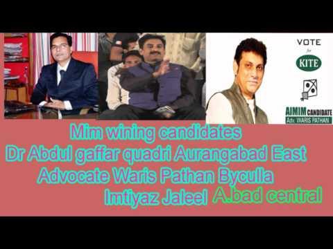 seats - Mim won2 Assembly seats in Maharashtra.Imtiyaz Jaleel won from central Aurangabad.Dr Gaffar quadri lost from Aurangabad east waris Pathan won from Byculla Mumabi.