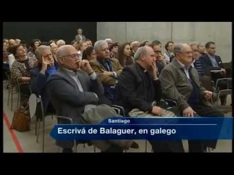 San Xosemaría Escrivá, máis cerca do público en galego