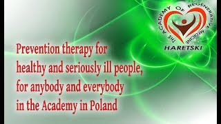 Prevention Therapy for Healthy and Seriously ill People, for Anybody and Everybody in Poland.