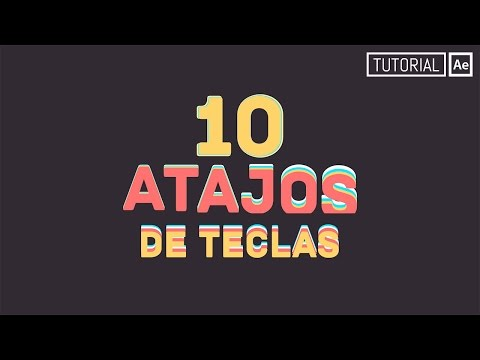 10 Atajos De Teclas - Tutorial After Effects [Español]